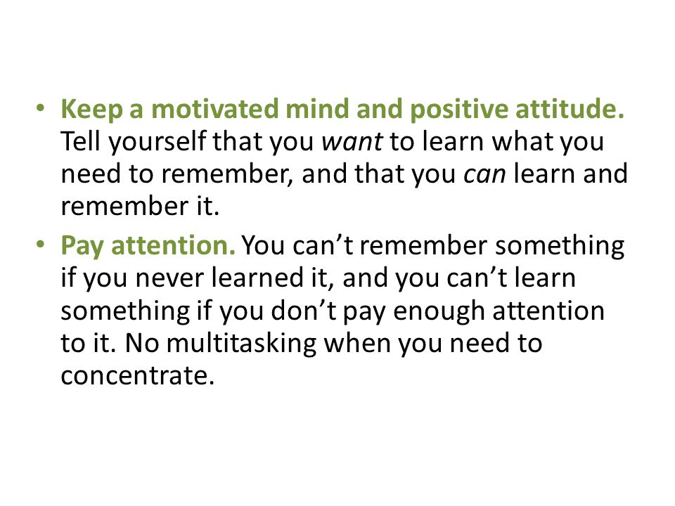Keep a motivated mind and positive attitude
