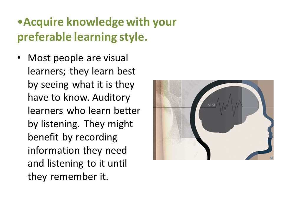 Acquire knowledge with your preferable learning style.