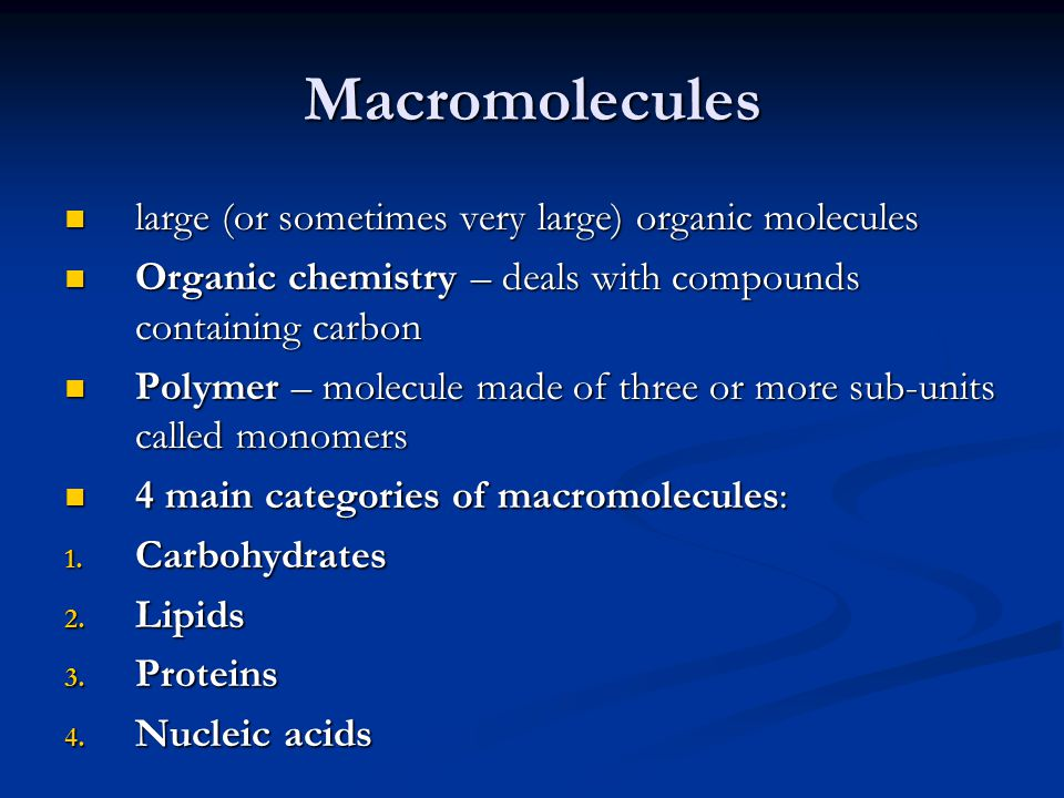 Macromolecules large (or sometimes very large) organic molecules
