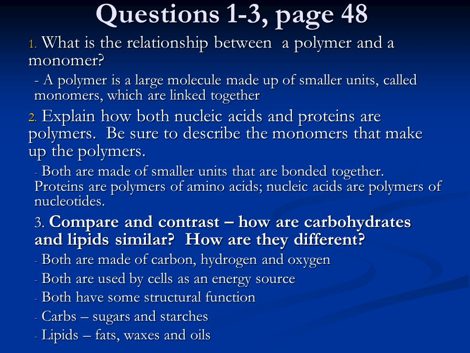Questions 1-3, page 48 What is the relationship between a polymer and a monomer