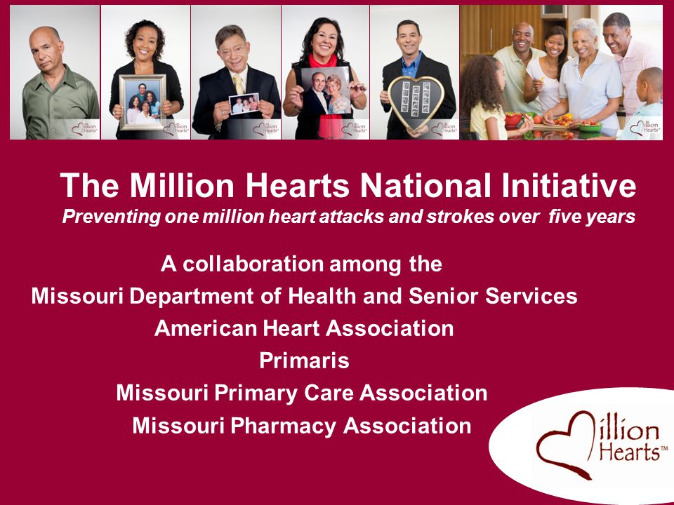 The Million Hearts National Initiative Preventing one million heart attacks and strokes over five years