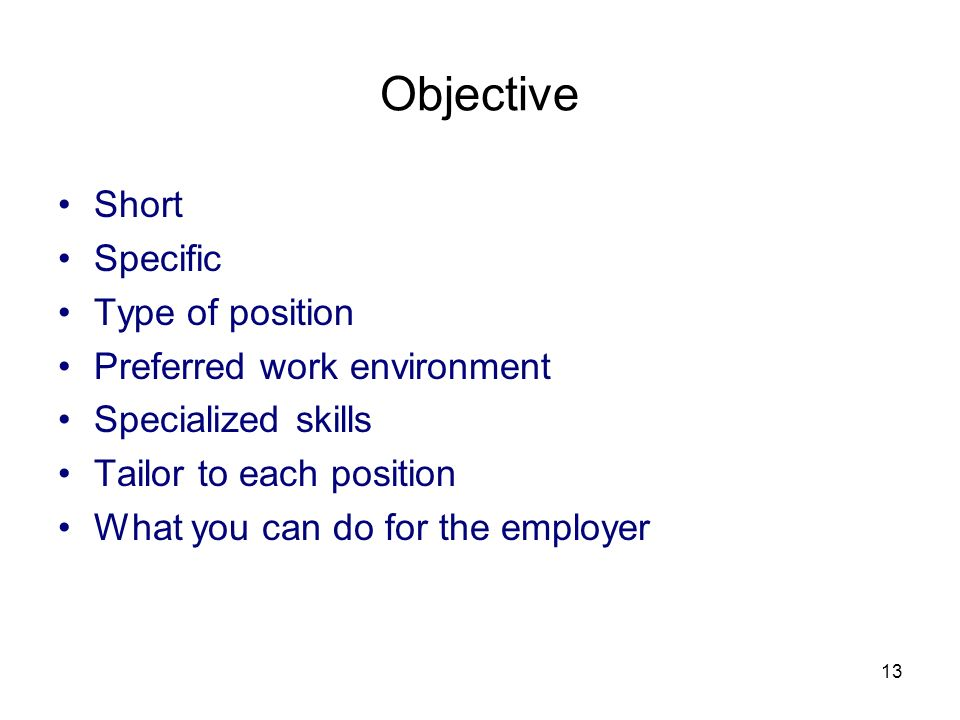Objective Short Specific Type of position Preferred work environment