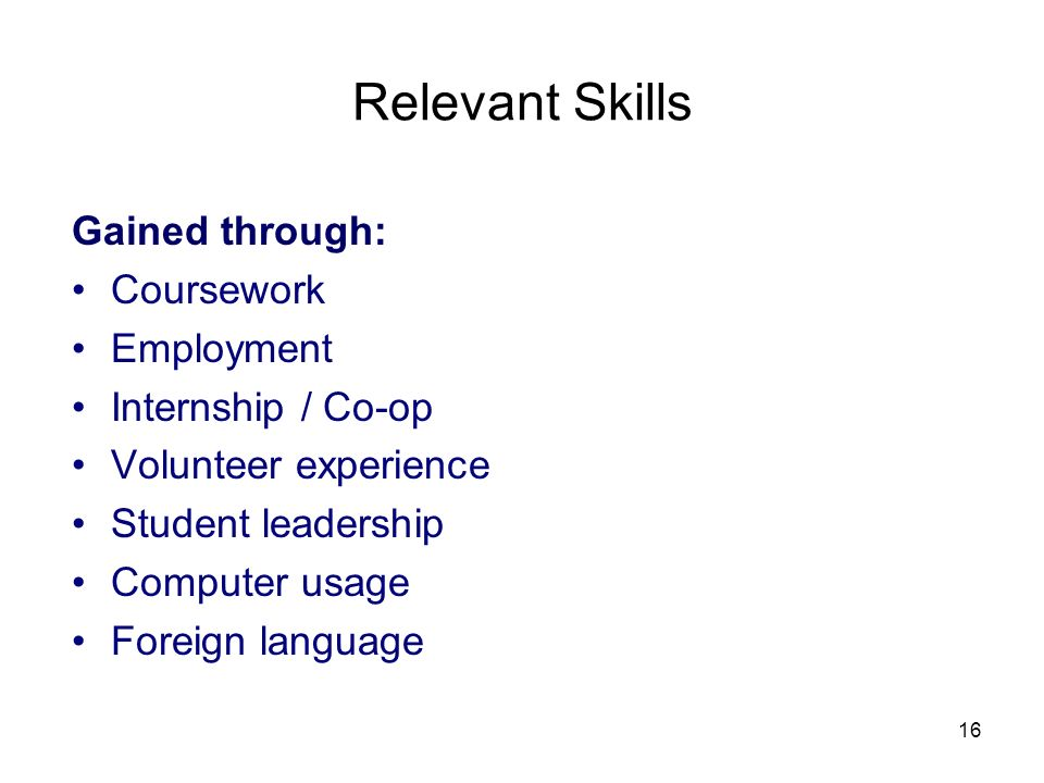 Relevant Skills Gained through: Coursework Employment