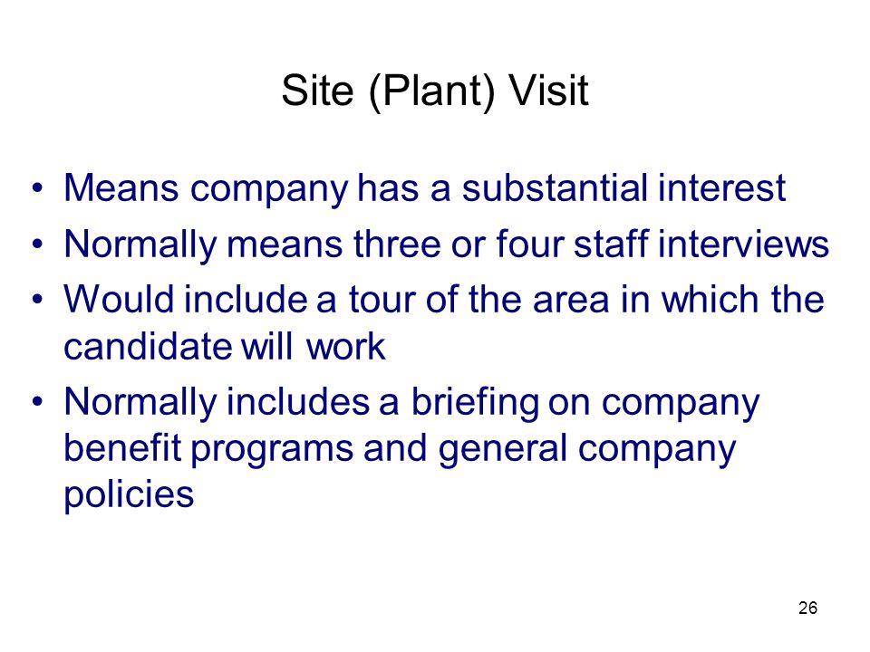 Site (Plant) Visit Means company has a substantial interest