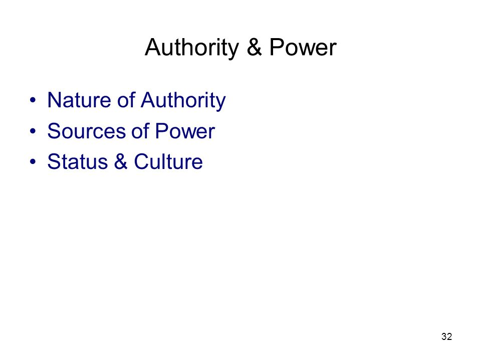 Authority & Power Nature of Authority Sources of Power