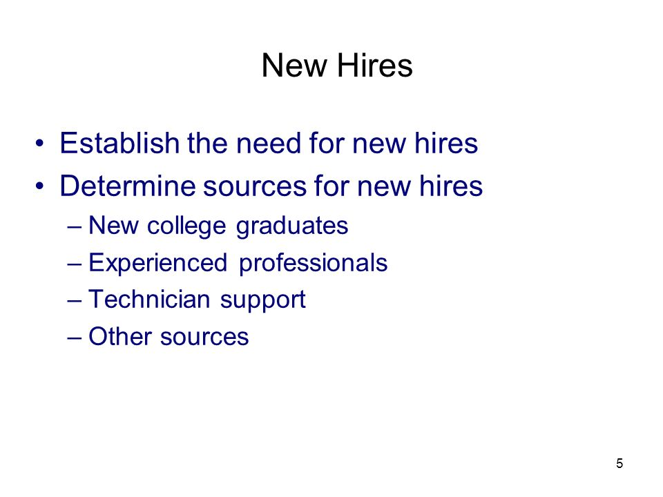 New Hires Establish the need for new hires