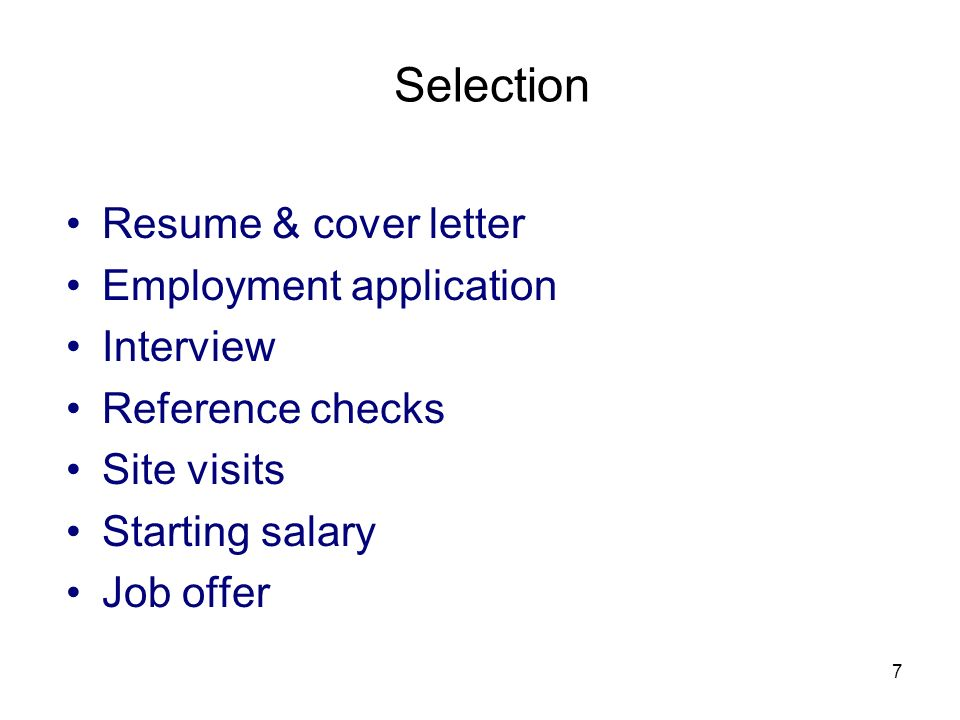 Selection Resume & cover letter Employment application Interview