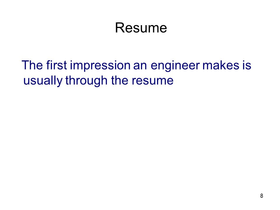 3/25/2017 Resume The first impression an engineer makes is usually through the resume