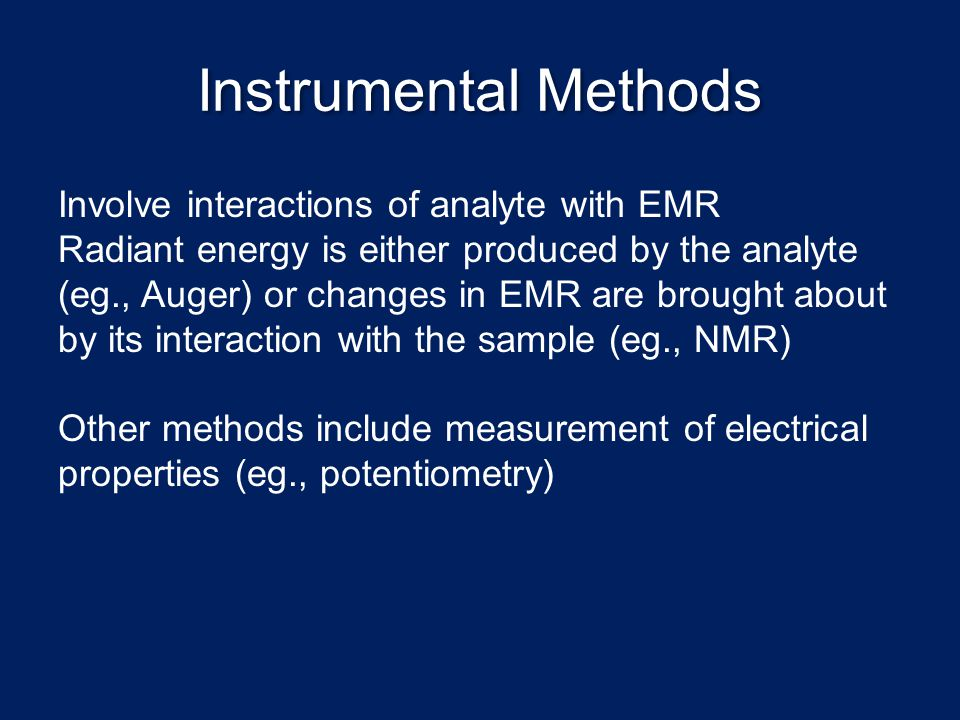 Instrumental Methods Involve interactions of analyte with EMR