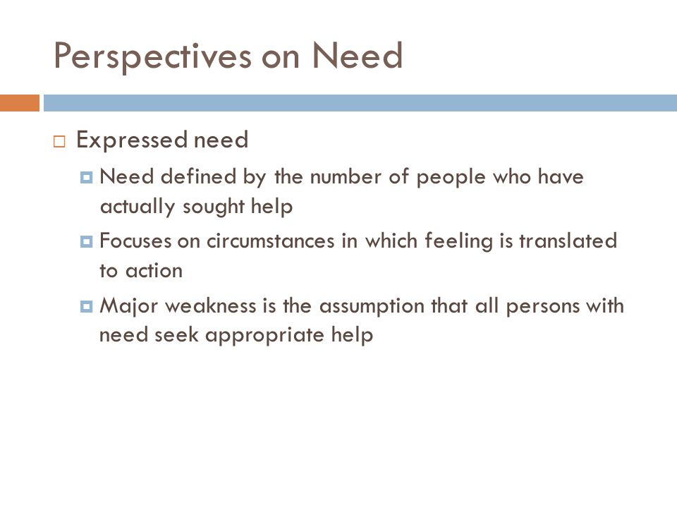 Perspectives on Need Expressed need
