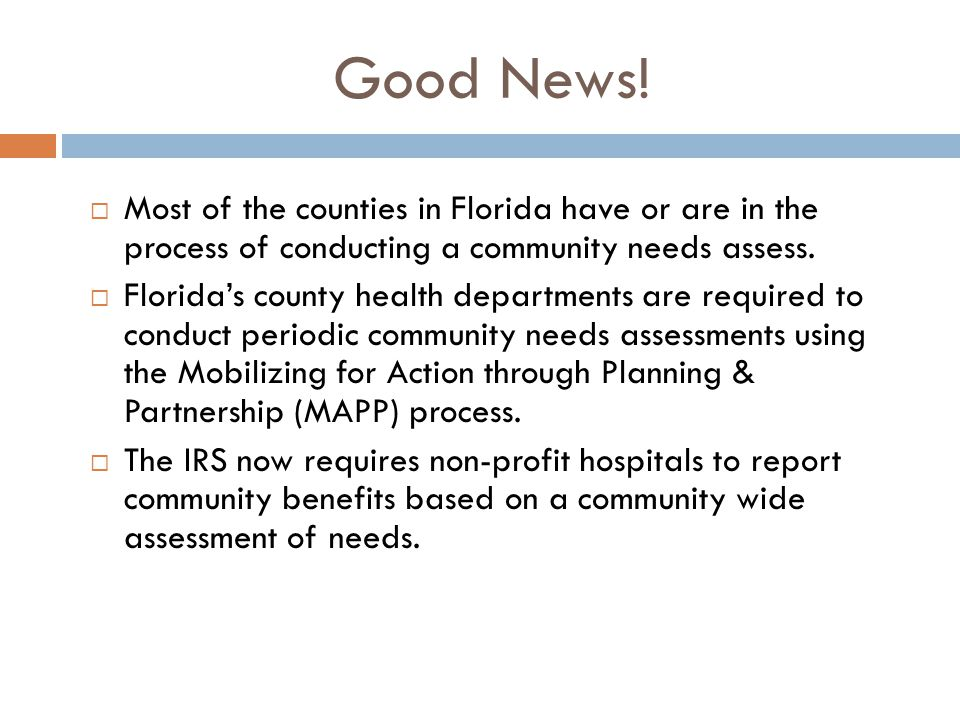 Good News! Most of the counties in Florida have or are in the process of conducting a community needs assess.