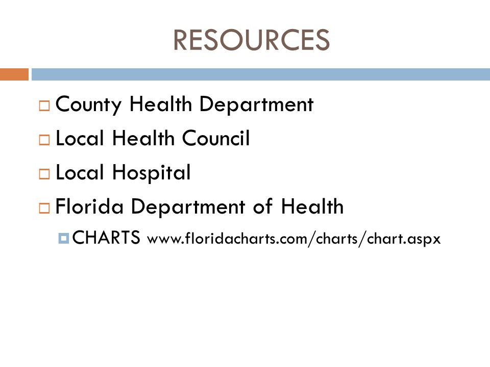 RESOURCES County Health Department Local Health Council Local Hospital