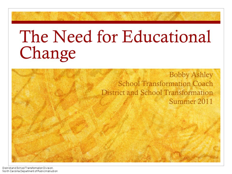 The Need for Educational Change