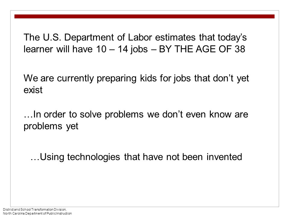 We are currently preparing kids for jobs that don't yet exist