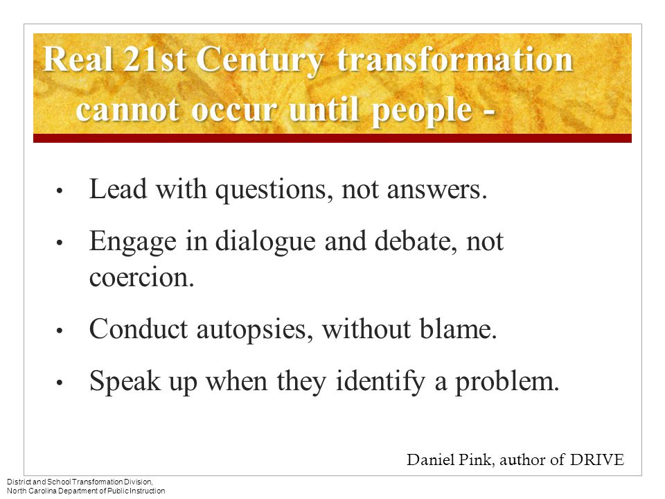 Real 21st Century transformation cannot occur until people -