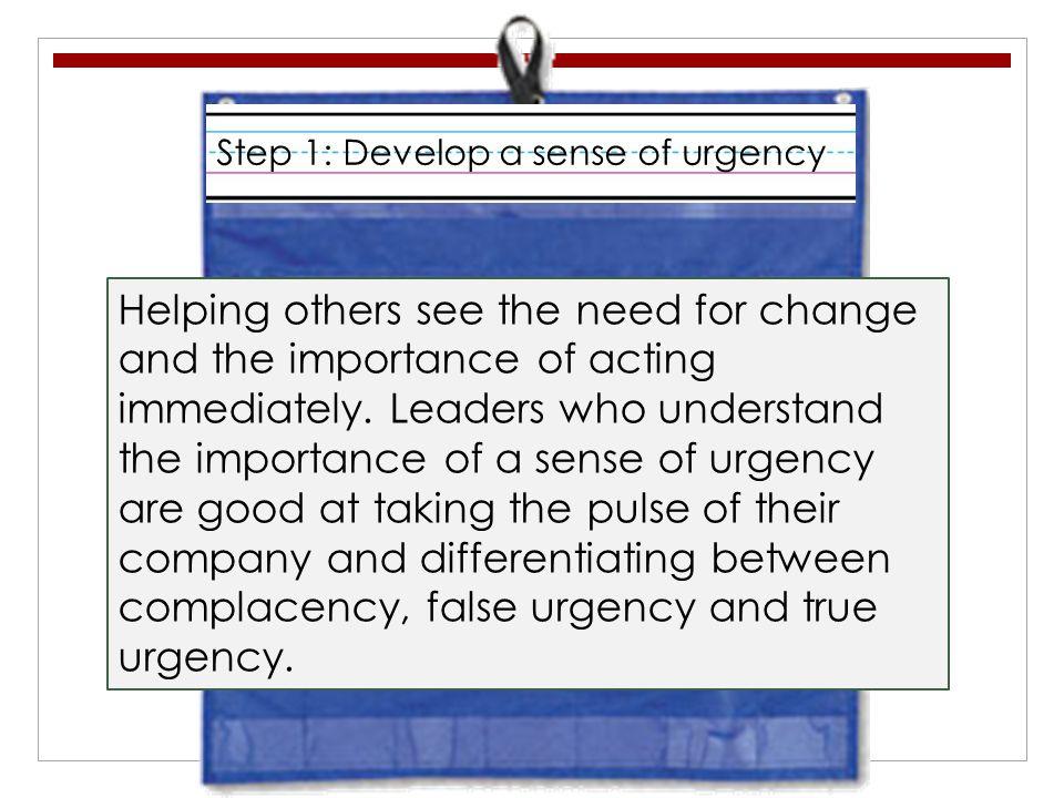 Step 1: Develop a sense of urgency
