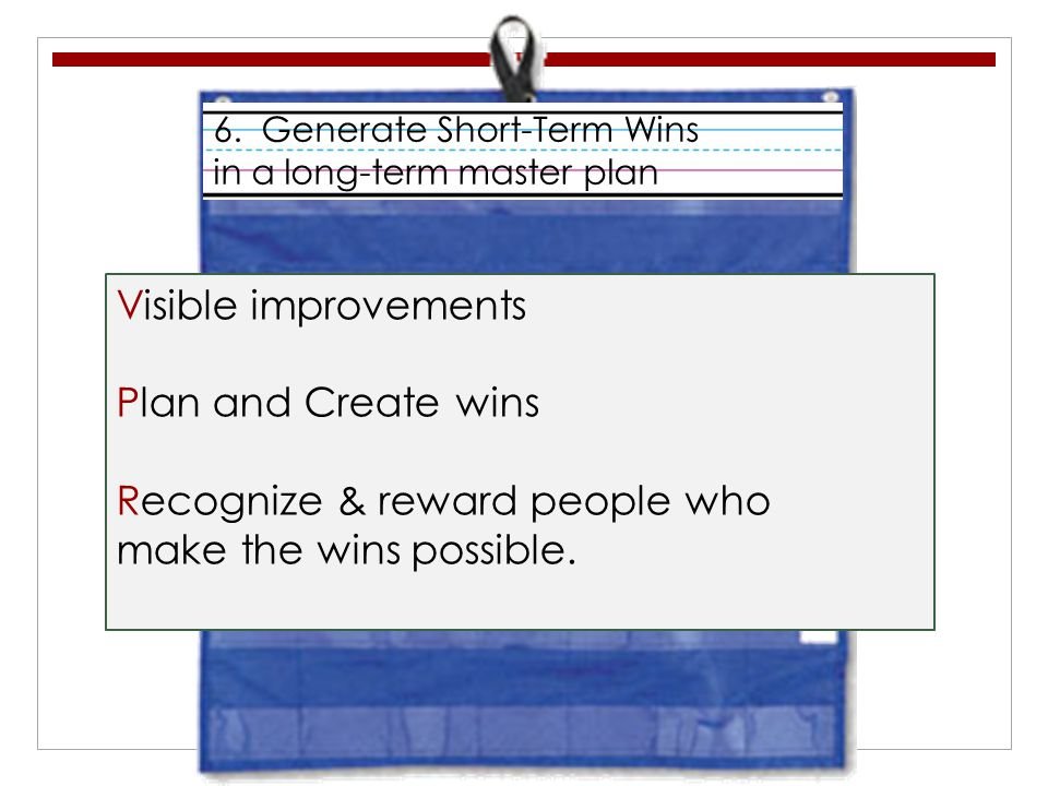 6. Generate Short-Term Wins in a long-term master plan