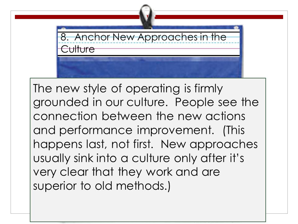 8. Anchor New Approaches in the Culture