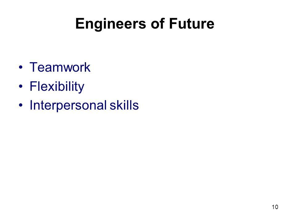 Engineers of Future Teamwork Flexibility Interpersonal skills