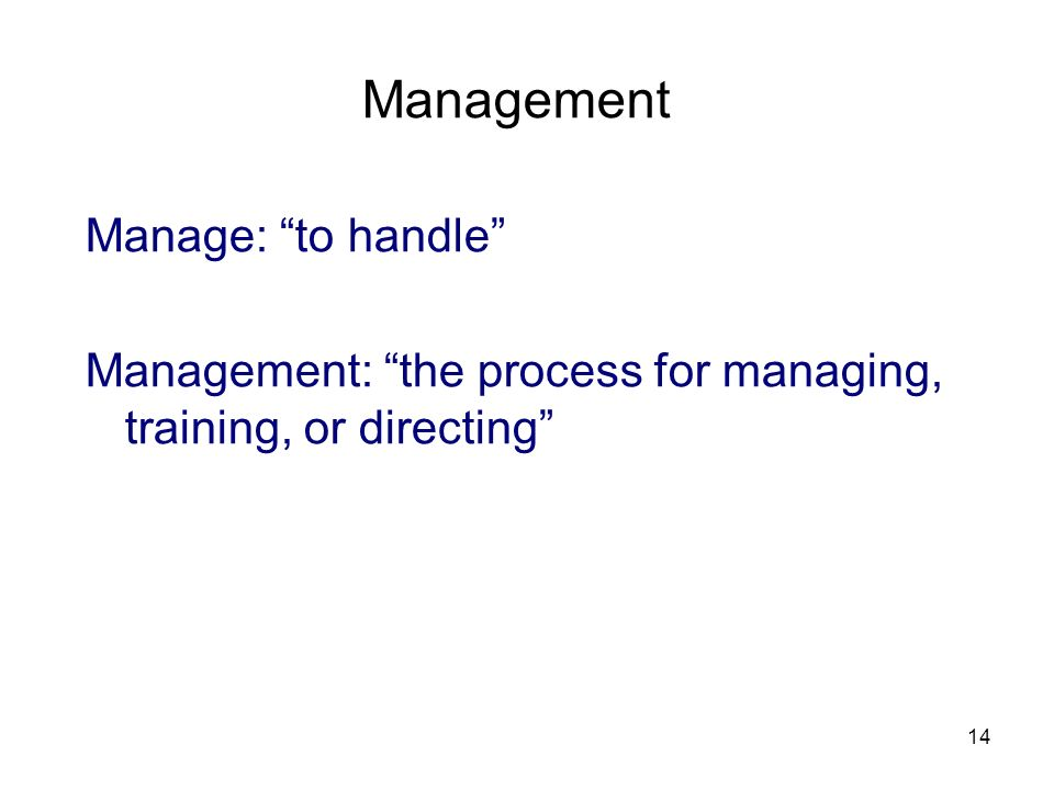Management Manage: to handle