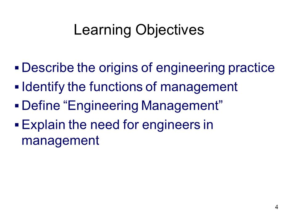 Learning Objectives Describe the origins of engineering practice