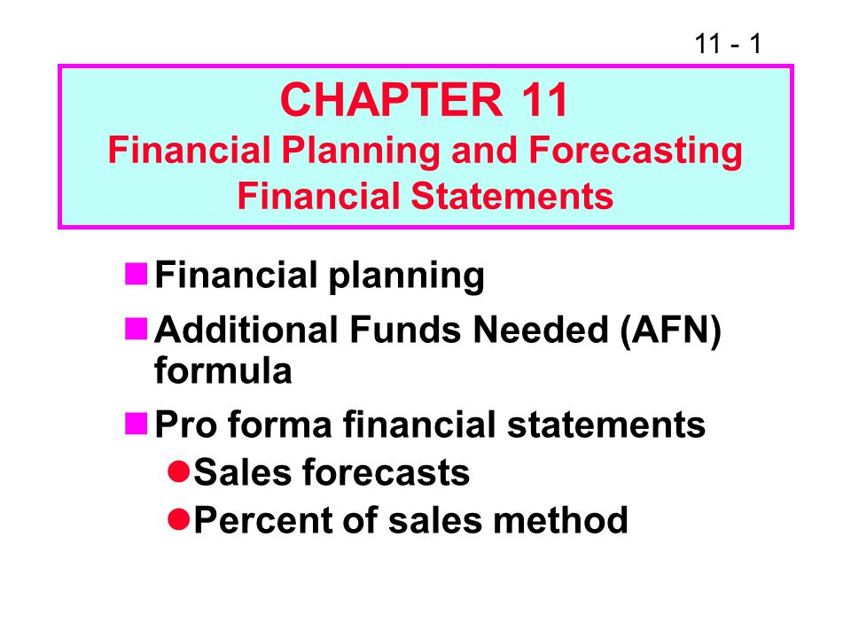 CHAPTER 11 Financial Planning and Forecasting Financial Statements