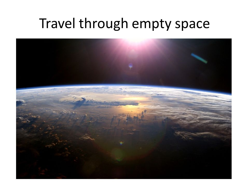 Travel through empty space
