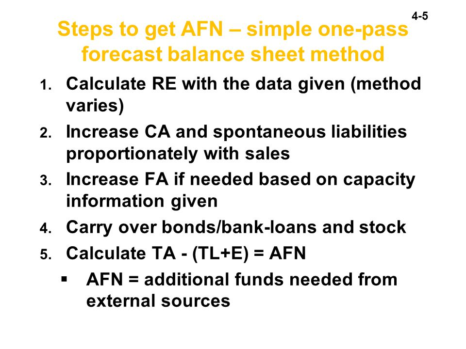 Steps to get AFN – simple one-pass forecast balance sheet method