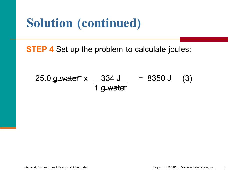 Solution (continued) STEP 4 Set up the problem to calculate joules: