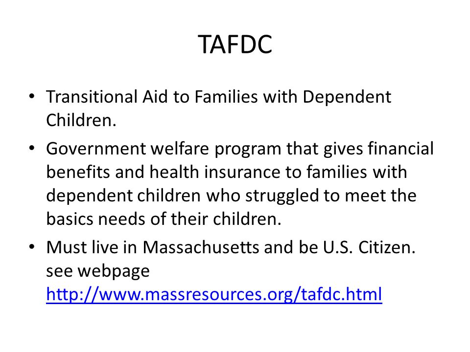 TAFDC Transitional Aid to Families with Dependent Children.
