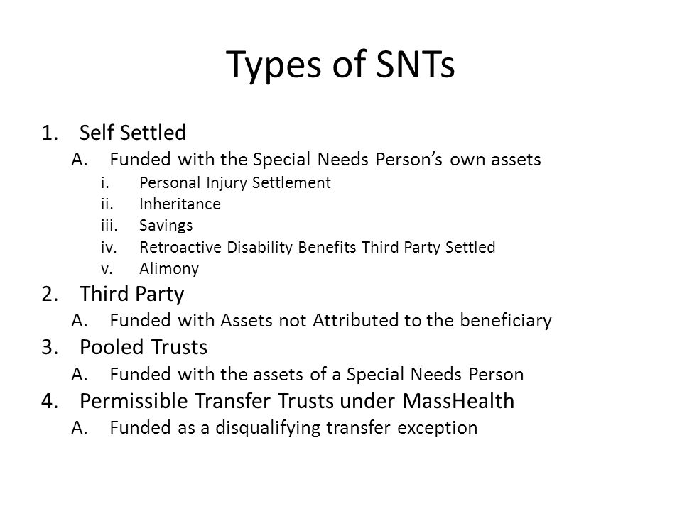 Types of SNTs Self Settled Third Party Pooled Trusts