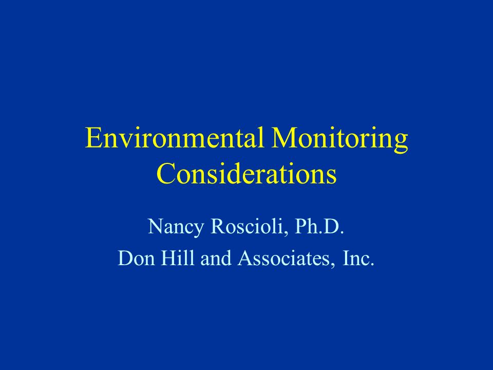 Environmental Monitoring Considerations