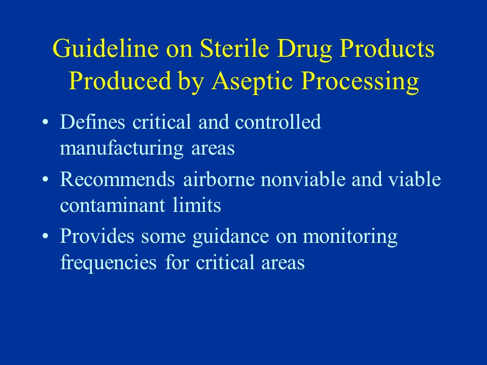 Guideline on Sterile Drug Products Produced by Aseptic Processing