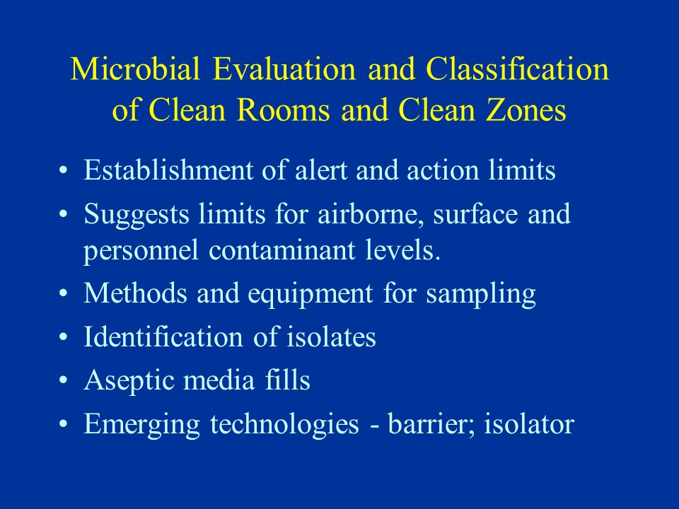 Microbial Evaluation and Classification of Clean Rooms and Clean Zones
