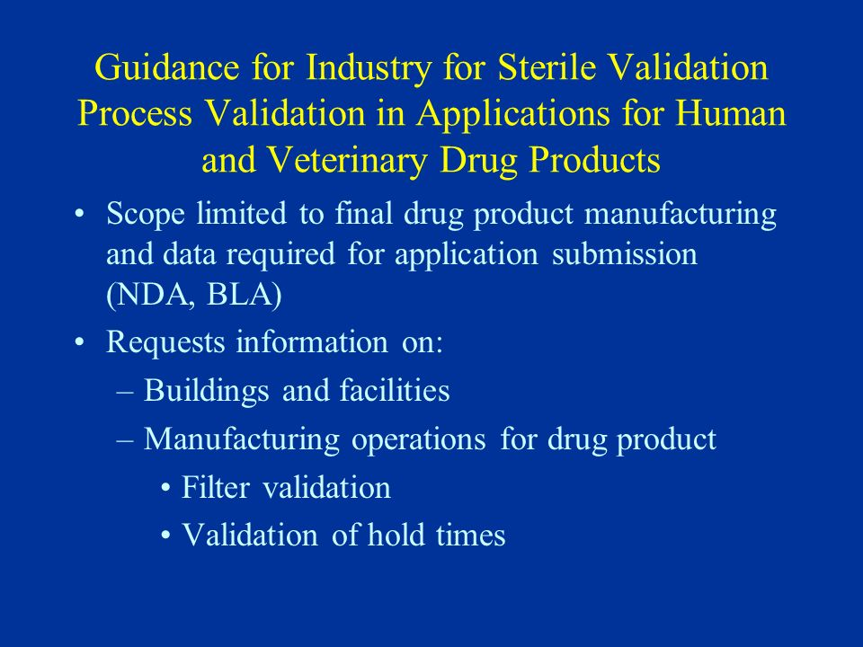 Guidance for Industry for Sterile Validation Process Validation in Applications for Human and Veterinary Drug Products
