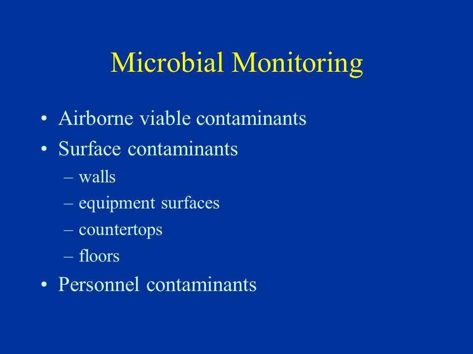 Microbial Monitoring Airborne viable contaminants Surface contaminants