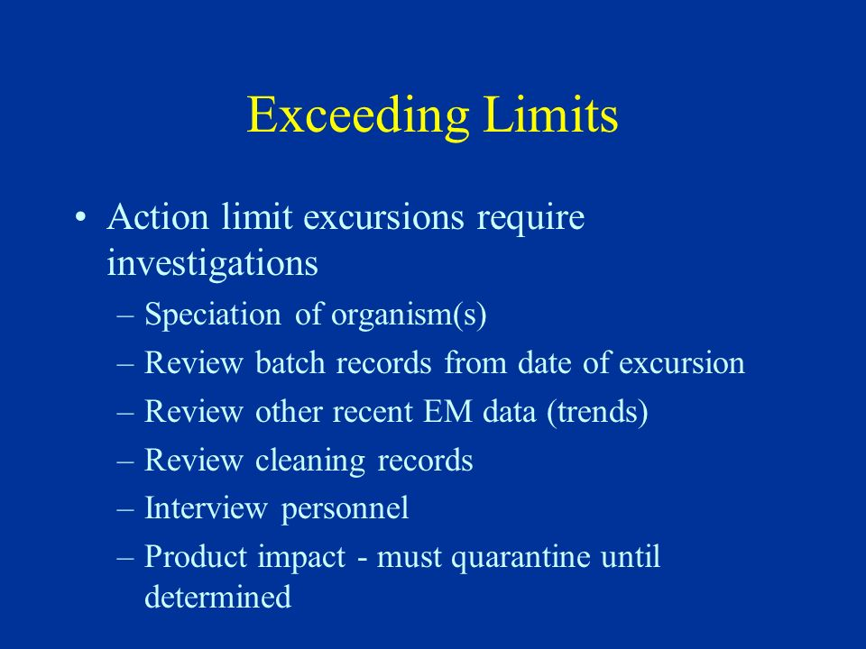 Exceeding Limits Action limit excursions require investigations