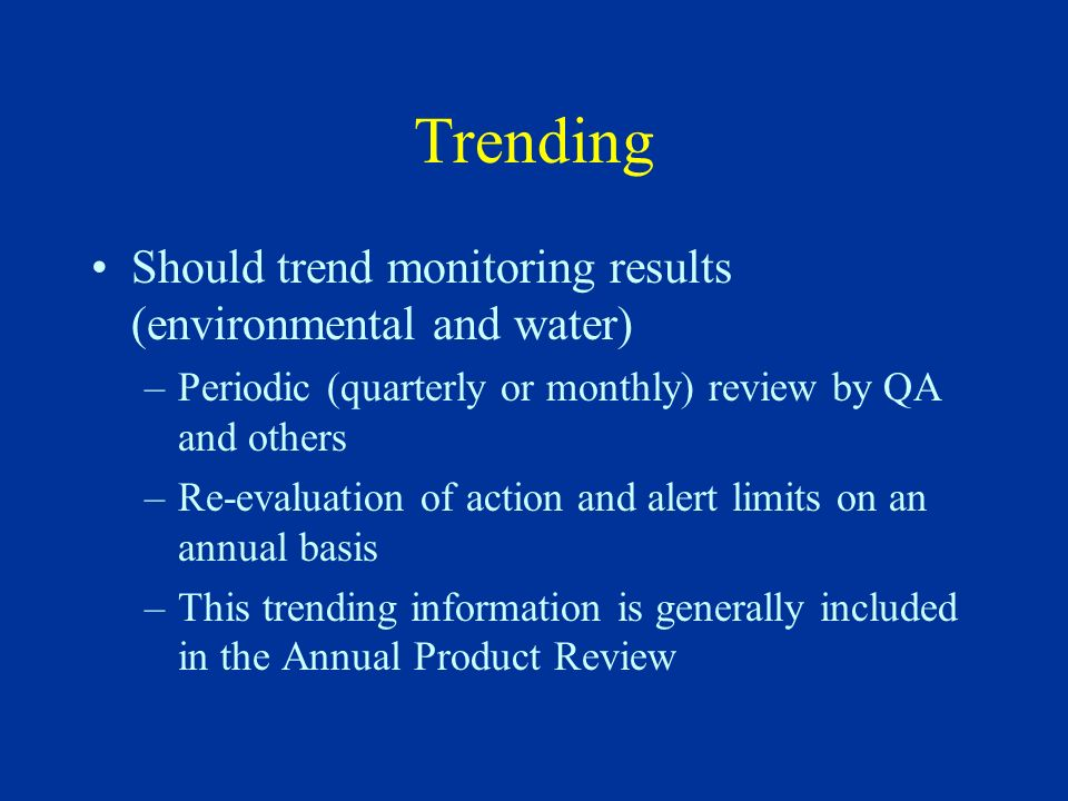 Trending Should trend monitoring results (environmental and water)