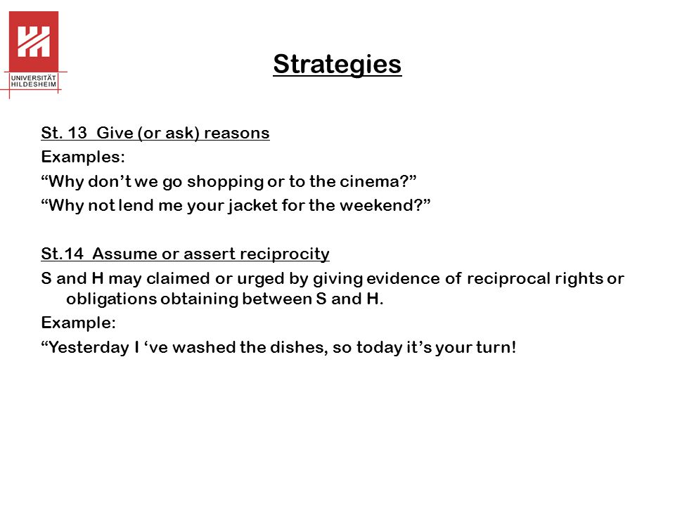 Strategies St. 13 Give (or ask) reasons Examples: