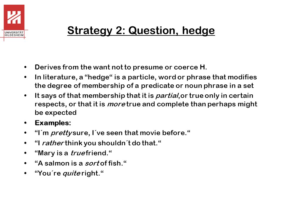 Strategy 2: Question, hedge
