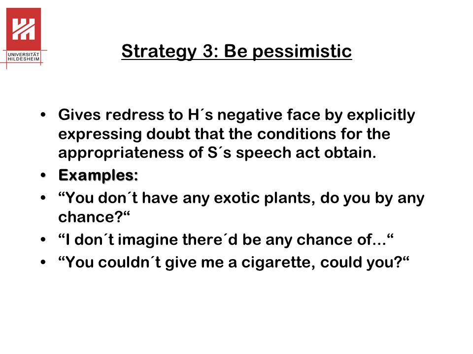 Strategy 3: Be pessimistic