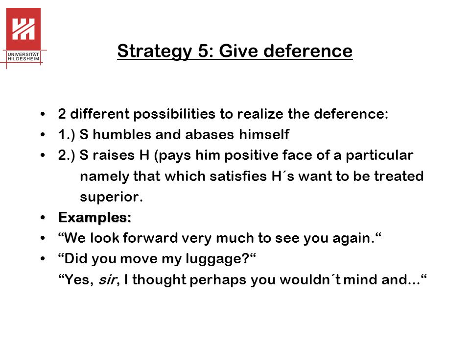 Strategy 5: Give deference
