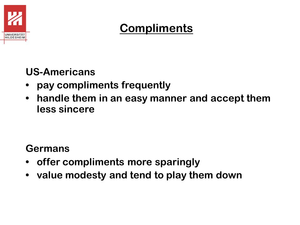 Compliments US-Americans pay compliments frequently