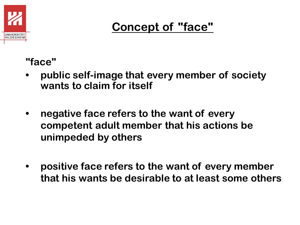 Concept of face face public self-image that every member of society wants to claim for itself.