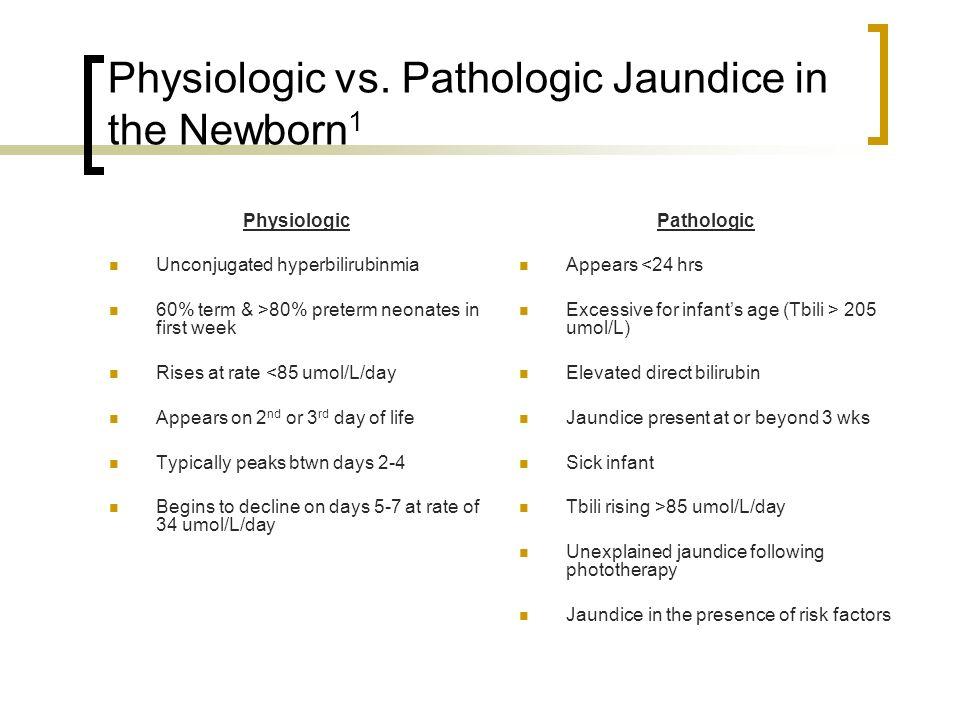 Physiologic vs. Pathologic Jaundice in the Newborn1