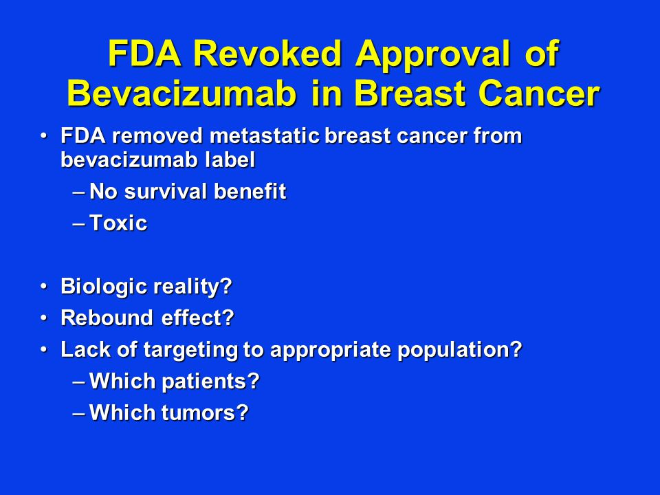 FDA Revoked Approval of Bevacizumab in Breast Cancer