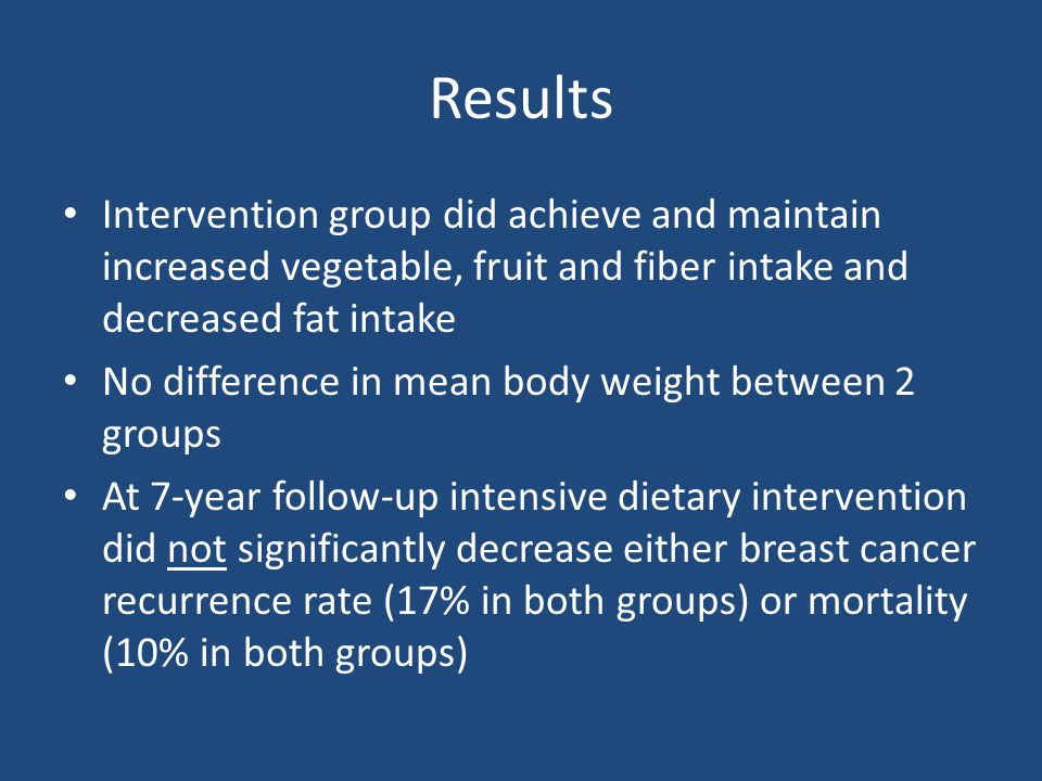 Results Intervention group did achieve and maintain increased vegetable, fruit and fiber intake and decreased fat intake.