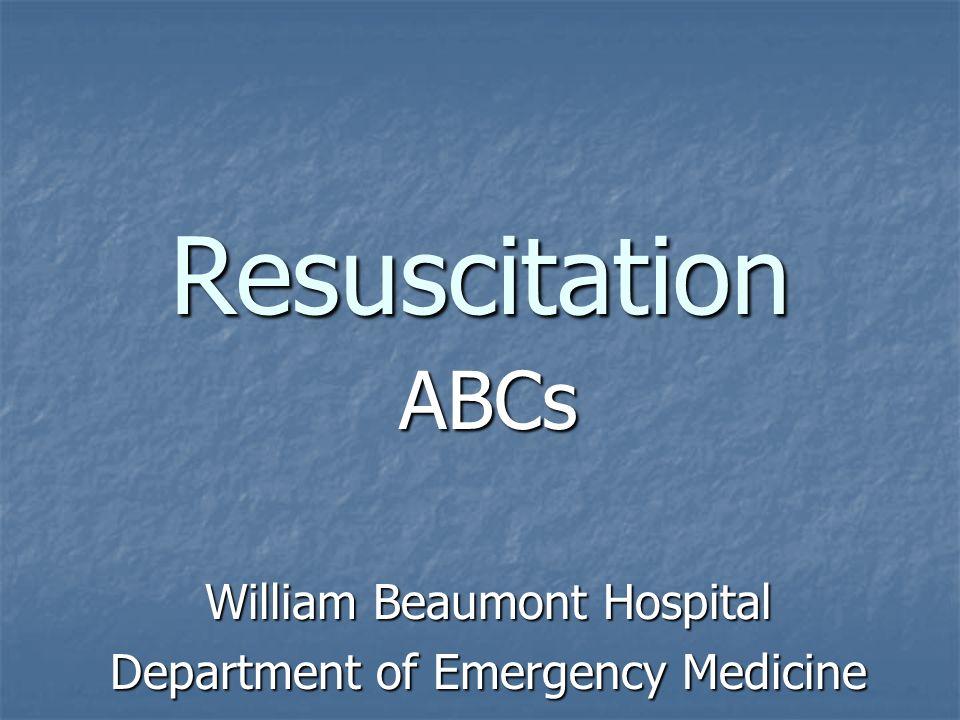 ABCs William Beaumont Hospital Department of Emergency Medicine