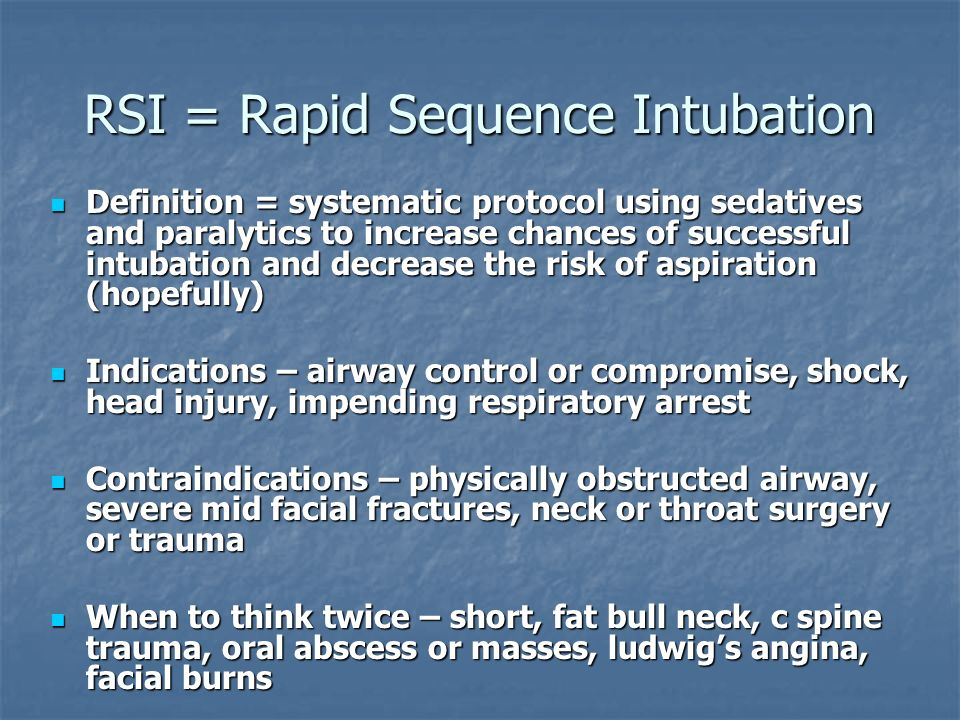 RSI = Rapid Sequence Intubation