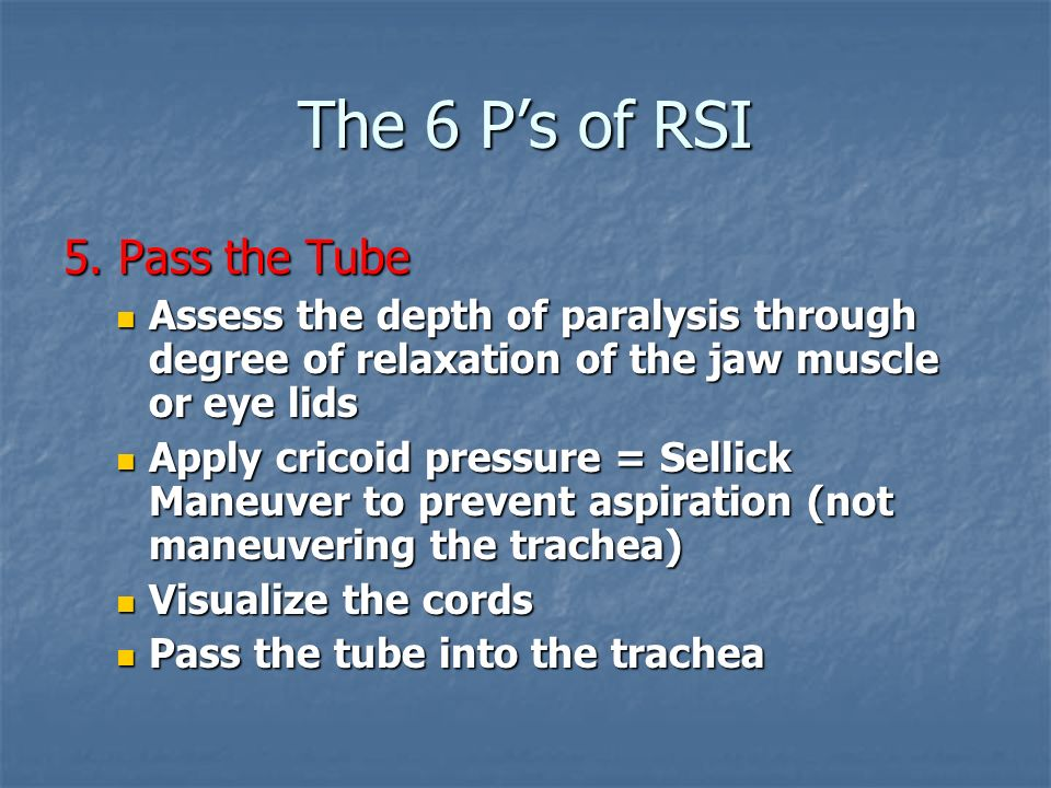 The 6 P's of RSI 5. Pass the Tube